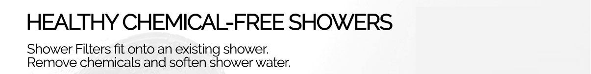 Healthy Chemical Free Shower Filters