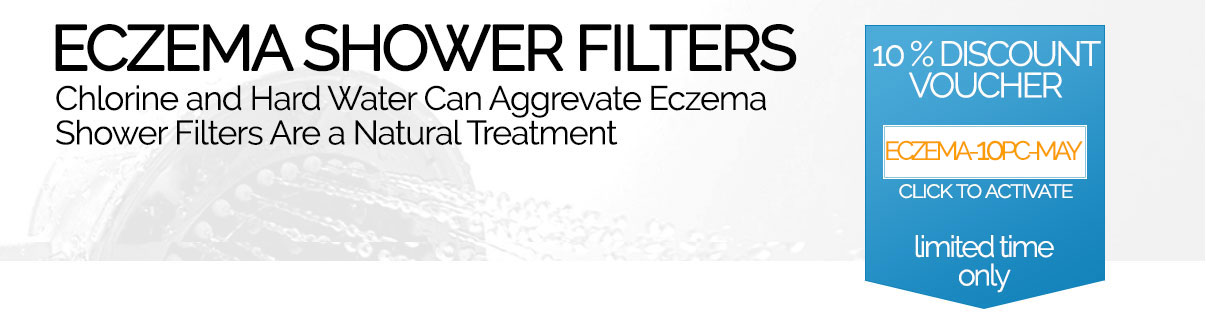 Eczema Shower Filters - Chlorine and Hard Water Can Aggrevate Eczema. Shower Filters are a natural Treatment