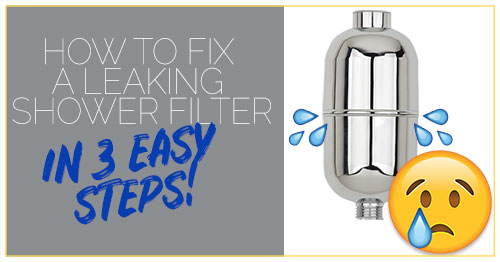 How To Fix a Leaking Shower Filter In 3 Easy Steps With Pictures and Videos