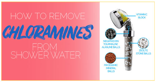 How To Remove Chloramines From Shower Water