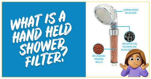 What is a hand held shower filter?