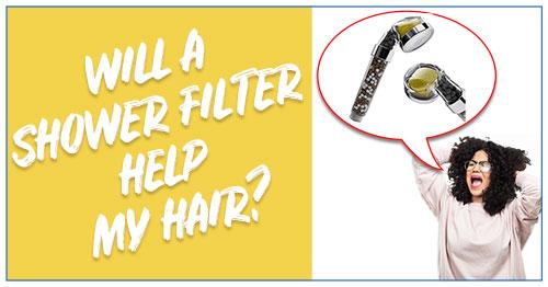 Will a shower filter help my hair?